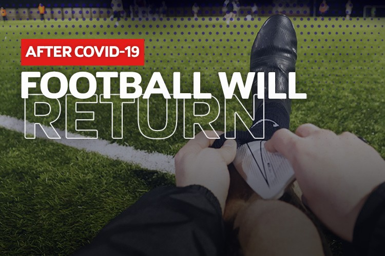 FOOTBALL WILL BE BACK AFTER COVID-19!